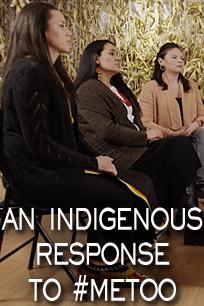 An Indigenous Response to #MeTOO