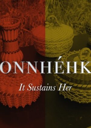 Yakonnhéhkwen (It Sustains Her) Film Poster