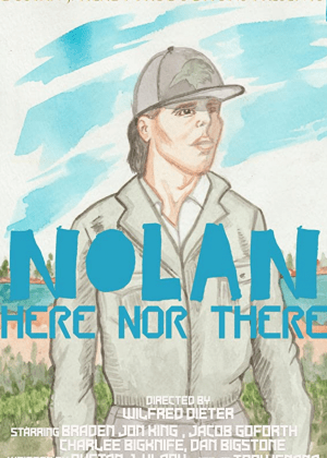 Nolan: Here Nor There Film Poster